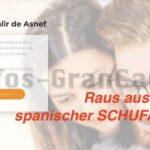 Ratgeber: Spanische Schufa, ja die gibt es (ASNEF) – Wie kommt man da wieder heraus?